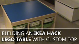 Building An Ikea Hack Lego Table With A Custom Top