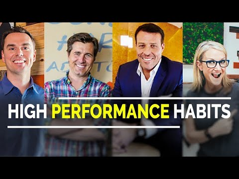 High Performance Habits ft. Tony Robbins, Brendon Burchard, Mel Robbins, and Michael Gervais