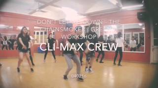 the chainsmokers don t let me down ft daya   choreography by cli max crew green h workshop