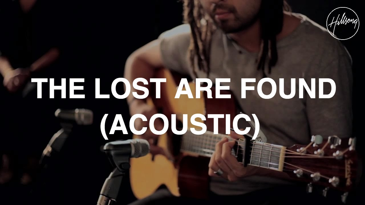 The Lost Are Found (Acoustic) - Hillsong Worship