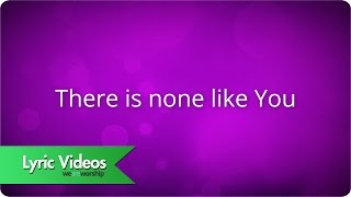 Lenny LeBlanc - There Is None Like You - Lyric Video