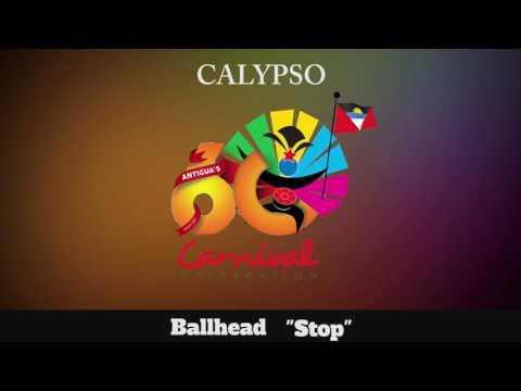 (Antigua Carnival 2016 Calypso Music) Ballhead - Stop