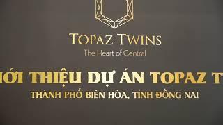 Topaz Twins - Berjaya D2D Lễ động thổ