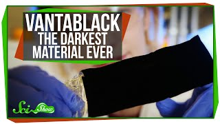 Vantablack: The Darkest Material Ever Made by : SciShow