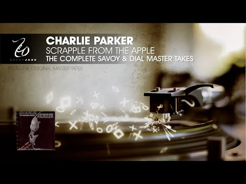 Charlie Parker - Scrapple From The Apple - The Complete Savoy & Dial Master Takes