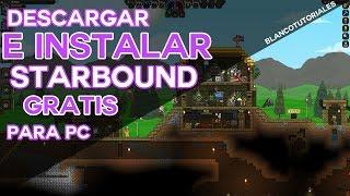 Descargar e Instalar Starbound | MEGA | PARA PC | ULTIMA VERSIÓN | GRATIS | SIN ERRORES