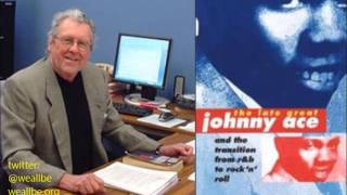 """Pledging Our Love: The Late Great Johnny Ace REmembered""~Dr. James M. Salem"" 10/21/2009"