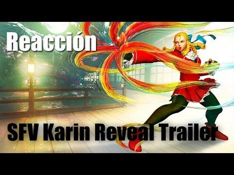 Karin reveal Trailer Street Fighter V | Mi Reacción