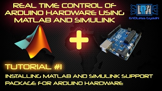 TUTORIAL #1 INSTALLING MATLAB AND SIMULINK SUPPORT PACKAGE FOR ARDUINO HARDWARE