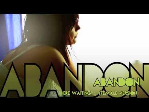 abandon---here-waiting-(female-version)