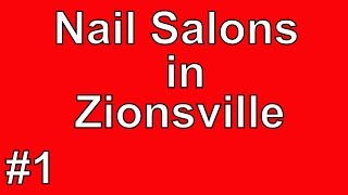Recommended Nail Salons in Zionsville | Call now