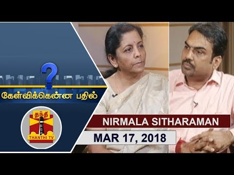 (17/03/2018) Kelvikkenna Bathil | Exclusive Interview with Union Defence Minister Nirmala Sitharaman