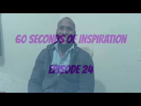 60 Seconds of Inspiration EP. 24 - Become and then you will have!