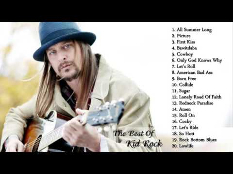 Kid Rock Greatest Hits | Best Songs Of Kid Rock