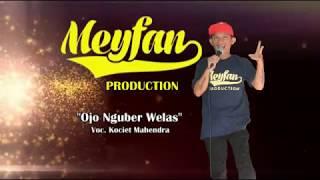 Video Ojo nguber welase- kociet mahendra download MP3, 3GP, MP4, WEBM, AVI, FLV Mei 2018