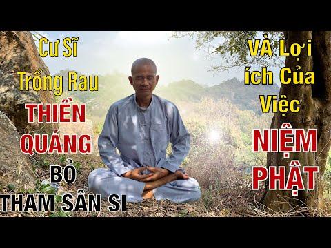 Cư Sĩ Trồng Rau - NIỆM PHẬT Có Lợi ích Gì ? Niệm Phật Có Thể Hết Bệnh Hay Không
