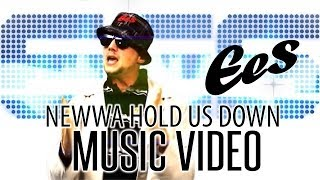 "EES - ""Newwa Hold US Down"""