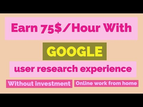 Earn $75 Per Hour From Google User research Program |Without investment | Online Work From Home Job