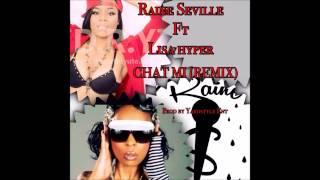 Raine Seville x Lisa Hyper - Chat Mi Remix (March 2015)