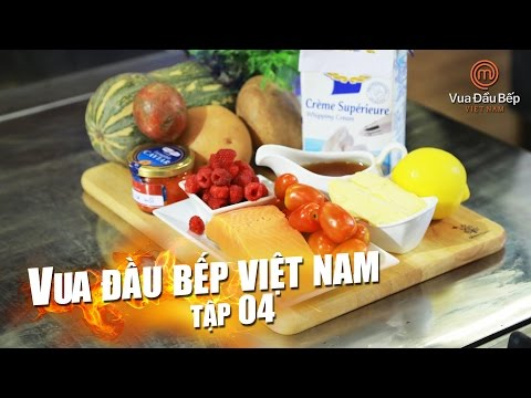 MasterChef Vietnam - Vua Đầu Bếp 2015 - TẬP 4 - FULL HD - 26/09/2015