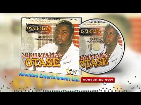 Nighatama-Otase  [Album] by Prince Charles Osadolor (Benin Music)
