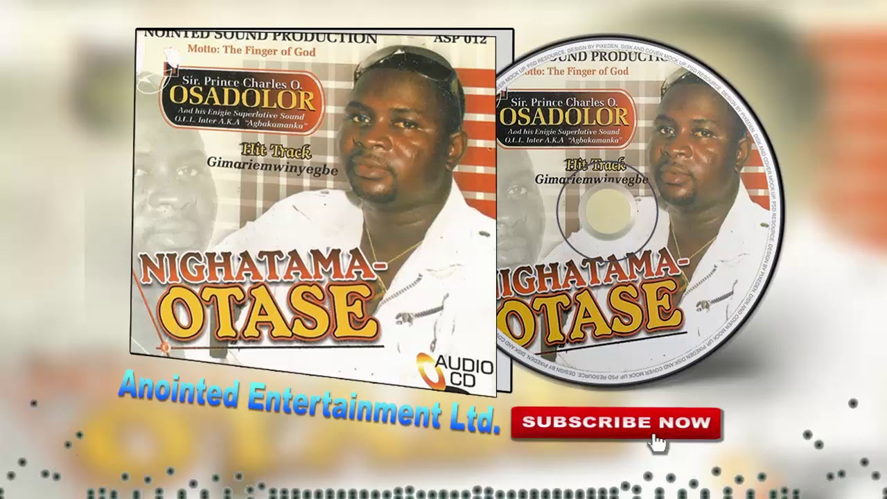 Nighatama-Otase [Album] by Prince Charles Osadolor (Benin Music) by  Anointed Entertainment Ltd