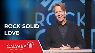 Rock Solid Love - 1 Peter 1:22-2:3 - Skip Heitzig