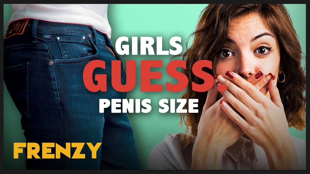 can you guess the size of a penis Faires