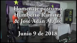 Homenaje póstumo Humberto Ramírez & José Adán Alzate - Junio 9 de 2018