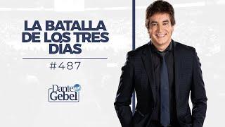 Dante Gebel 487  La Batalla De Los Tres Días
