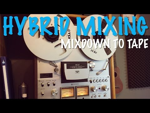 Mixdown to Tape | Hybrid Mixing