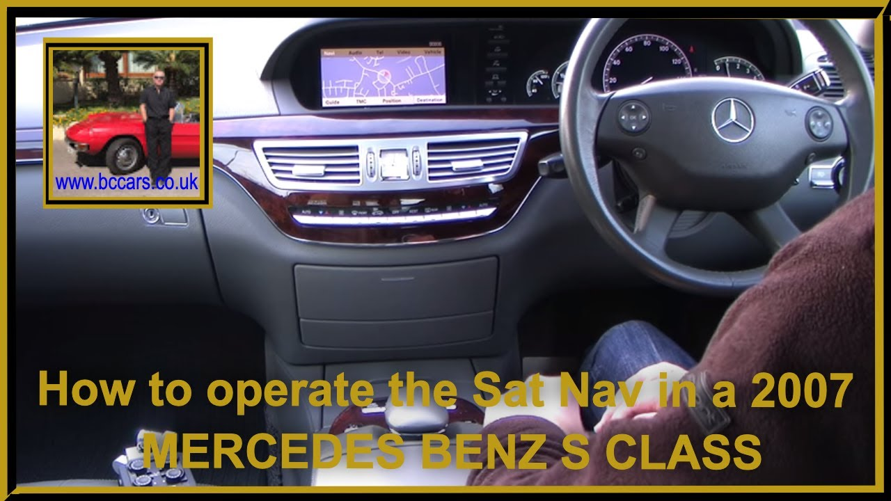 how to operate the sat nav in a 2007 56 mercedes benz s class s320