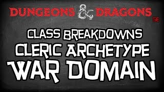 "Dungeons & Dragons 5e Tutorial ""Class Breakdowns Workshop, War Domain Cleric"""