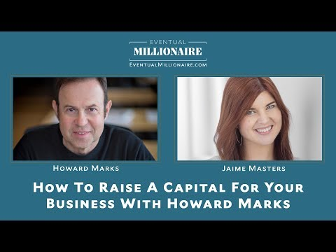 How to raise a capital for your business with Howard Marks