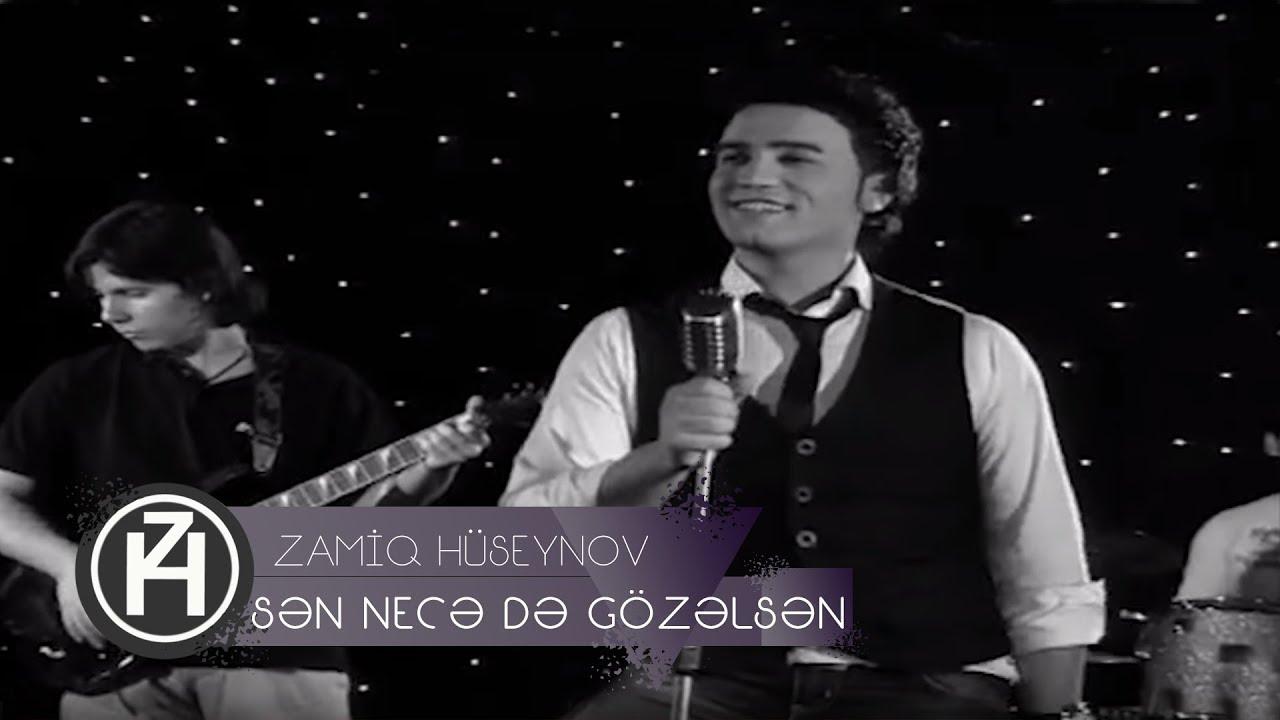 Zamiq Hüseynov — Sən Necə Də Gözəlsən | Official Video