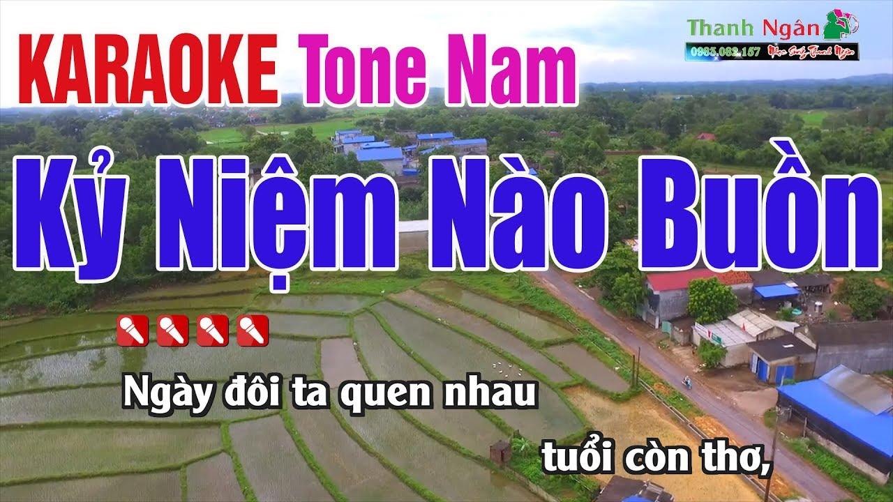 Kỷ Niệm Nào Buồn Karaoke | Tone Nam – Nhạc Sống Thanh Ngân