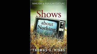 Shows About Nothing: Nihilism in Popular Culture (Part 1)