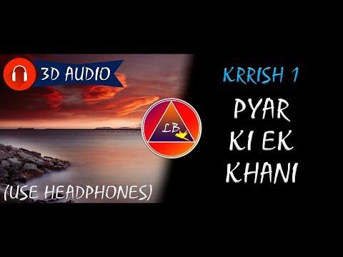 Krrish - Pyar Ki Ek Kahani (3D Audio!!) | Lazy Boys Parrot