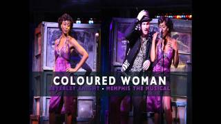 """Coloured Woman"" - Beverley Knight (Memphis The Musical)"