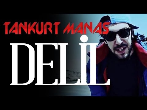 Tankurt Manas -  Delil  (Klip)