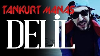 Repeat youtube video Tankurt Manas -  Delil  (Klip)