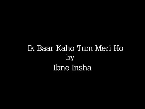Ibne Insha's poem 'Ik Baar Kaho Tum Meri Ho' recited by Kuldeep 'Sardar'