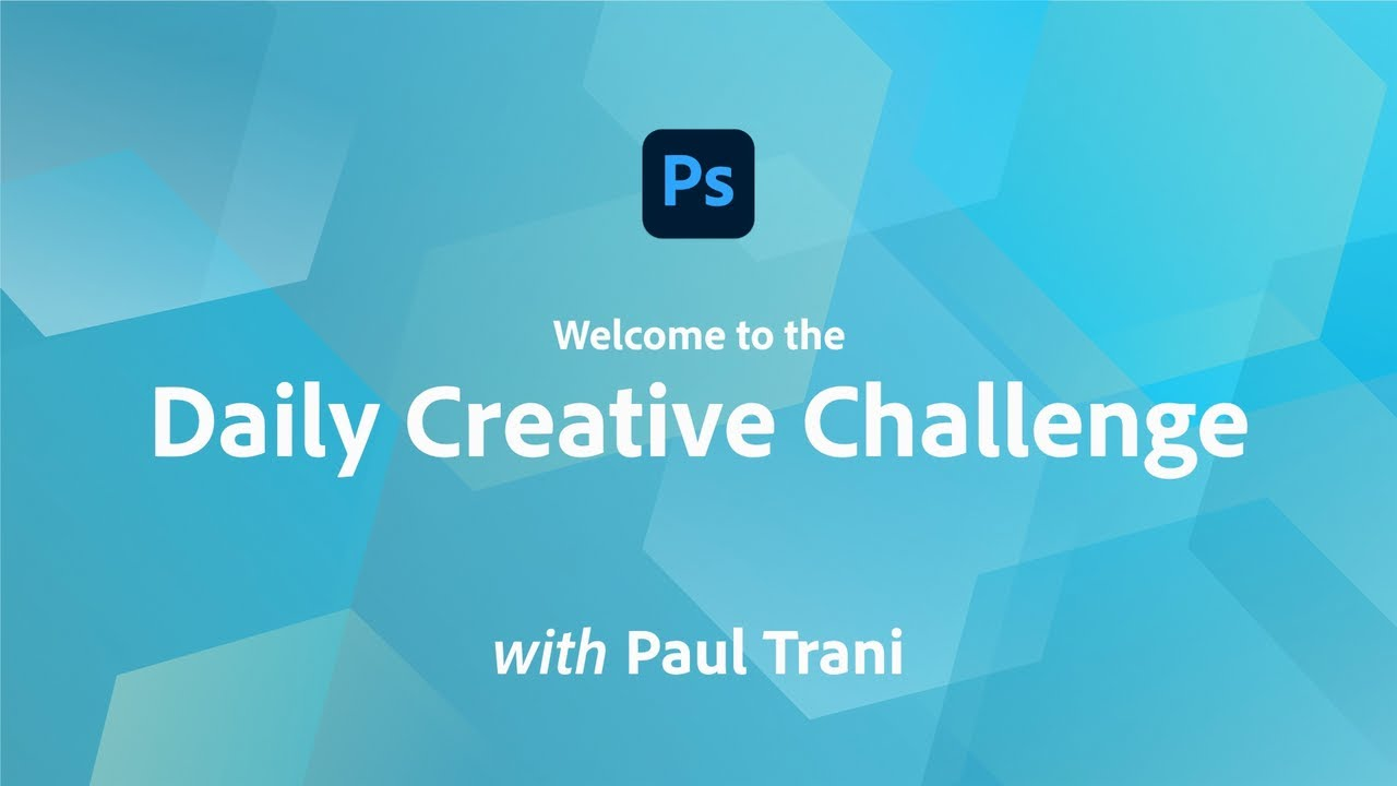 Creative Encore: Photoshop Daily Creative Challenge - Welcome