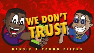 Hansie - We Don't Trust ft. Young Ellens (prod. Willybeatsz) - Lyric Video