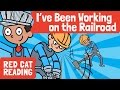 I ve been working on the railroad train song kids song made by red cat reading mp3