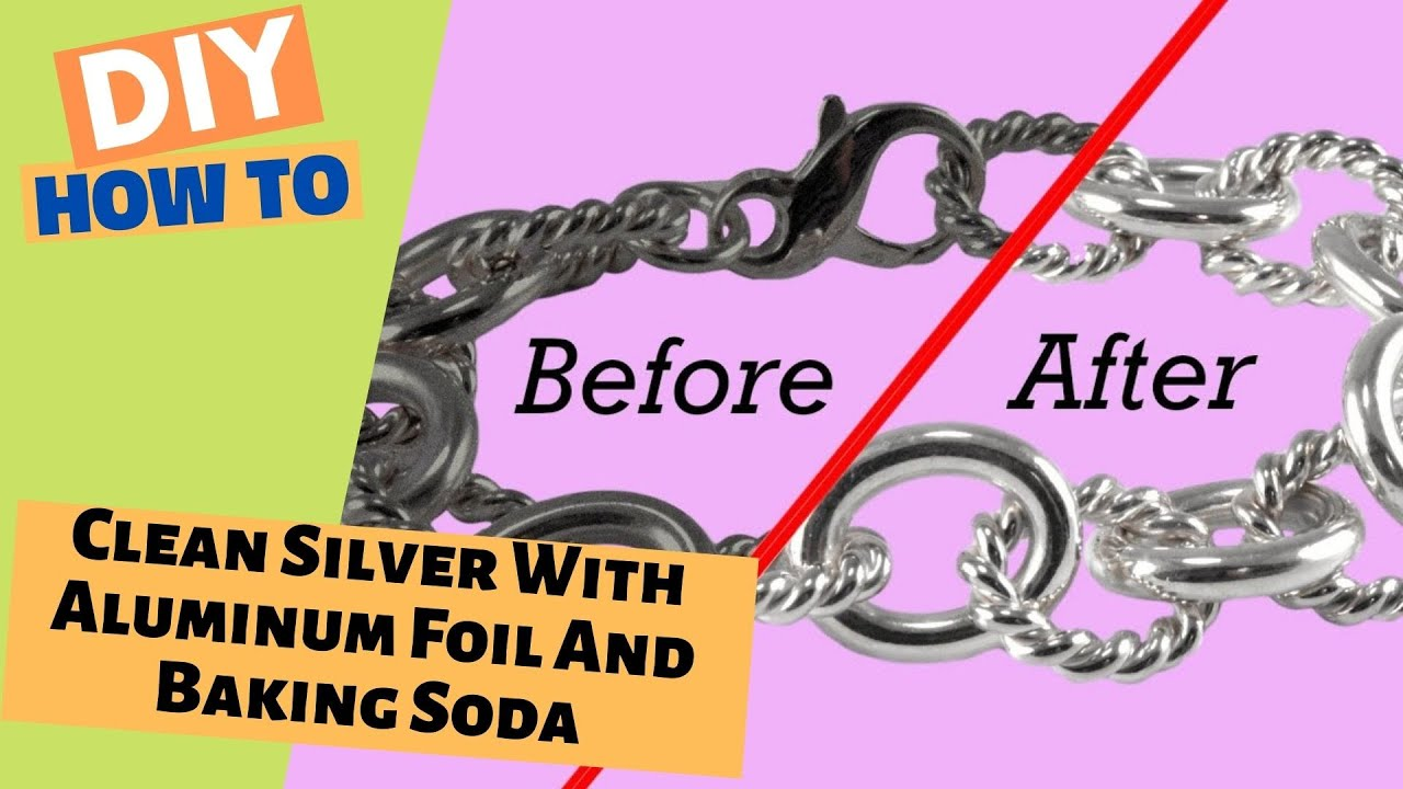 How To Clean Silver With Aluminum Foil And Baking Soda Without Words