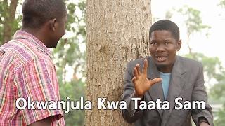 Okwanjula kwa Taata sam - Ugandan Luganda Comedy skits.