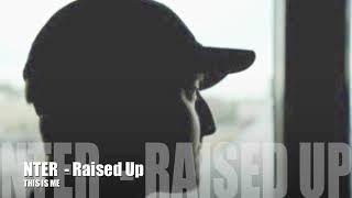 NTER - Raised Up