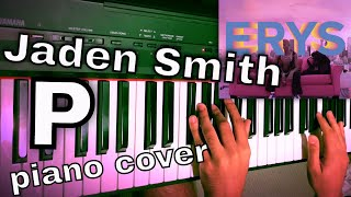 P (Piano Cover) - Jaden Smith ft. Willow