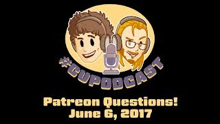 #CUPodcast Patreon Questions - Would Pat Work Well at Luna Video Games?